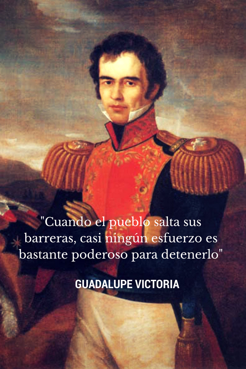 Frases Guadalupe Victoria