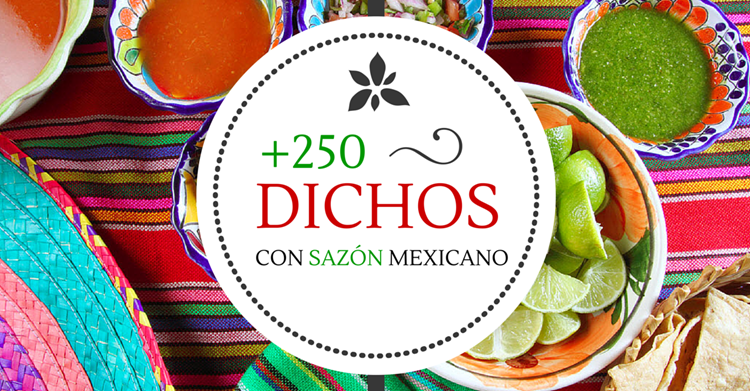 Dichos con sazon del mexicano blog