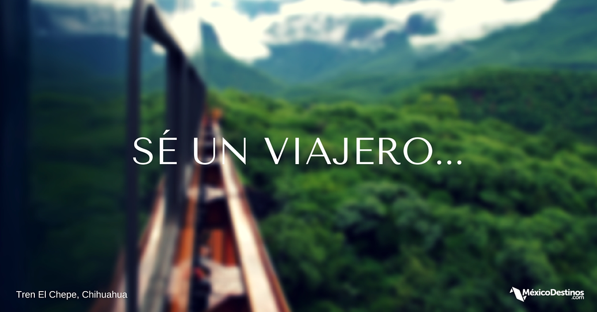 25 Inspiradoras Frases De Viaje Para Conocer México Ahora Mismo