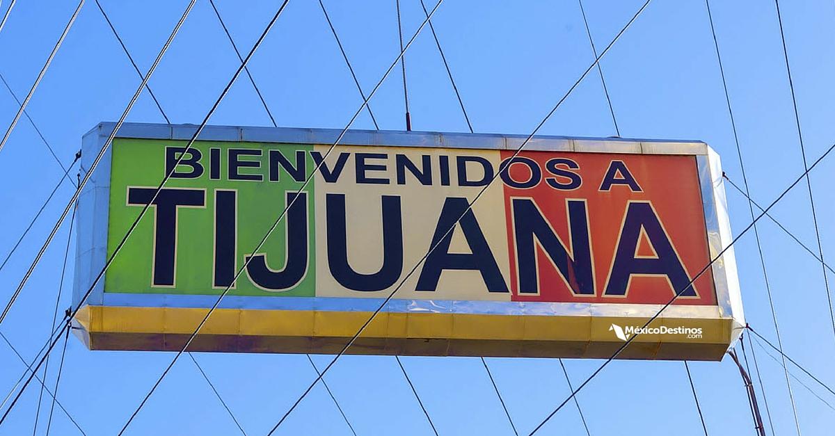 ¡Welcome to Tijuana! 10 Cosas que no sabías de esta