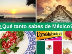 Que tanto sabes de Mexico