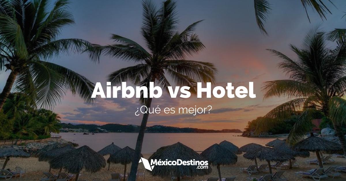 ¿Qué es mejor Airbnb o un Hotel? Ventajas y Desventajas