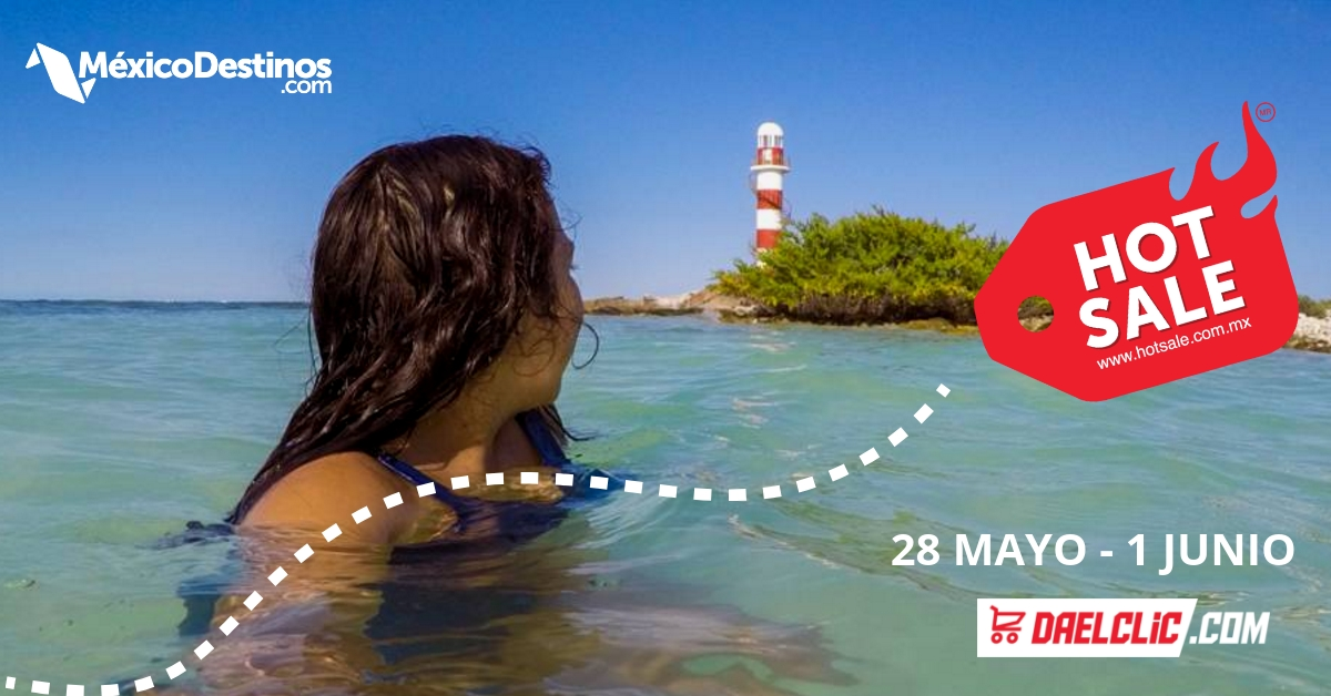 Ofertas de Viajes Hot Sale 2018 ¡Encuéntralas en MéxicoDestinos.com!